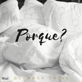 GLAMMER TWINS - PORQUE